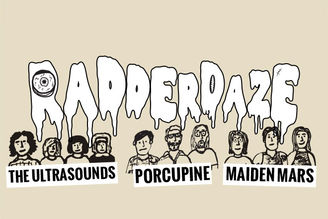 RADDERDAZE: Porcupine, Maiden Mars, and The Ultrasounds at Ed's (no name) Bar